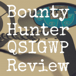 Bounty Hunter QSIGWP Quick Silver review