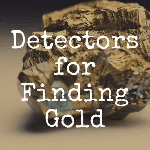 What's the Best Metal Detector for Finding Gold?