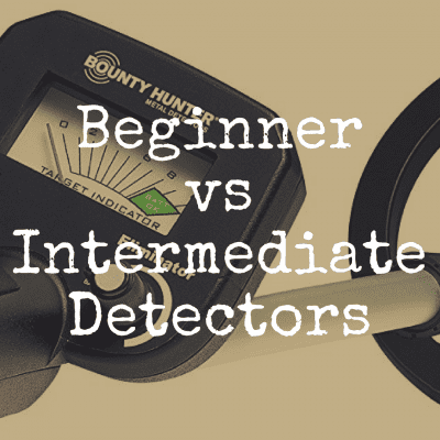 Beginner vs Intermediate Metal Detectors Buying Guide