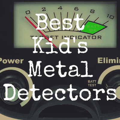 What's the Best Kid's Metal Detector?