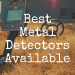 What is the Best Metal Detector Available?
