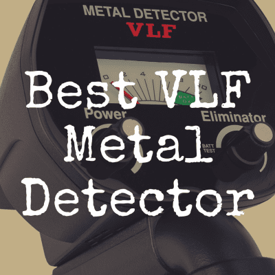 What's the Best VLF Metal Detector?
