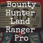Bounty Hunter Land Ranger Pro review