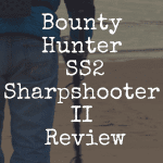 Bounty Hunter SS2 Sharpshooter II review