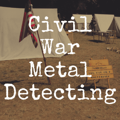 Guide to Civil War Metal Detecting on Land or Sea
