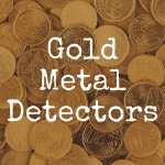 Buyer Guide: Gold Metal Detectors Under $1,000
