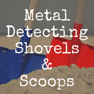 Guide to Metal Detecting Shovels and Scoops