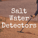What's the Best Salt Water Beach Metal Detector?